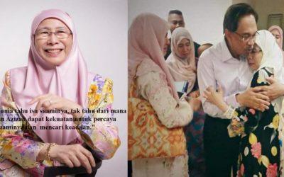 3 Sebab Datuk Seri Dr.Wan Azizah Layak Digelar Ikon Isteri Paling Setia Sepanjang Zaman