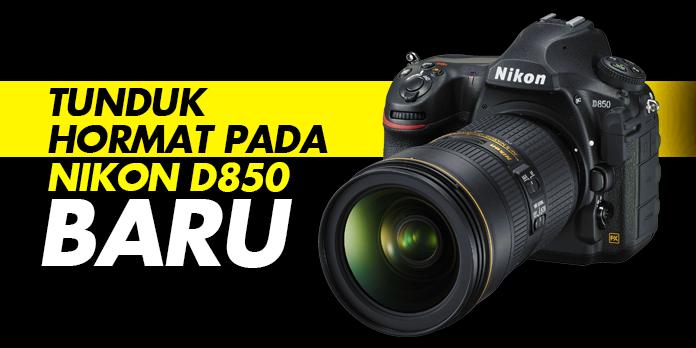NIKON D850: PANTAS & BERKUASA