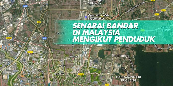 SENARAI BANDAR DI MALAYSIA MENGIKUT PENDUDUK