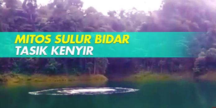 MITOS SULUR BIDAR TASIK KENYIR