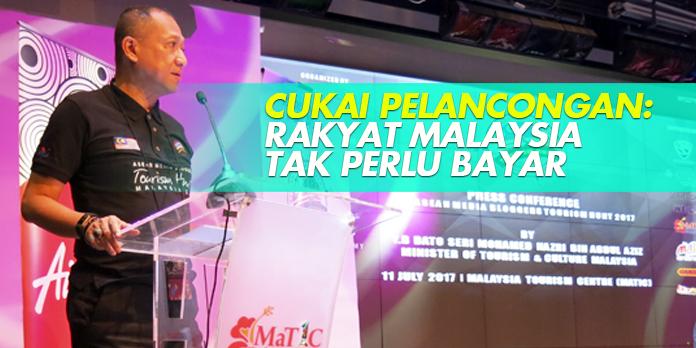 CUKAI PELANCONGAN: RAKYAT MALAYSIA TAK PERLU BAYAR